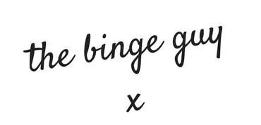 the binge guy